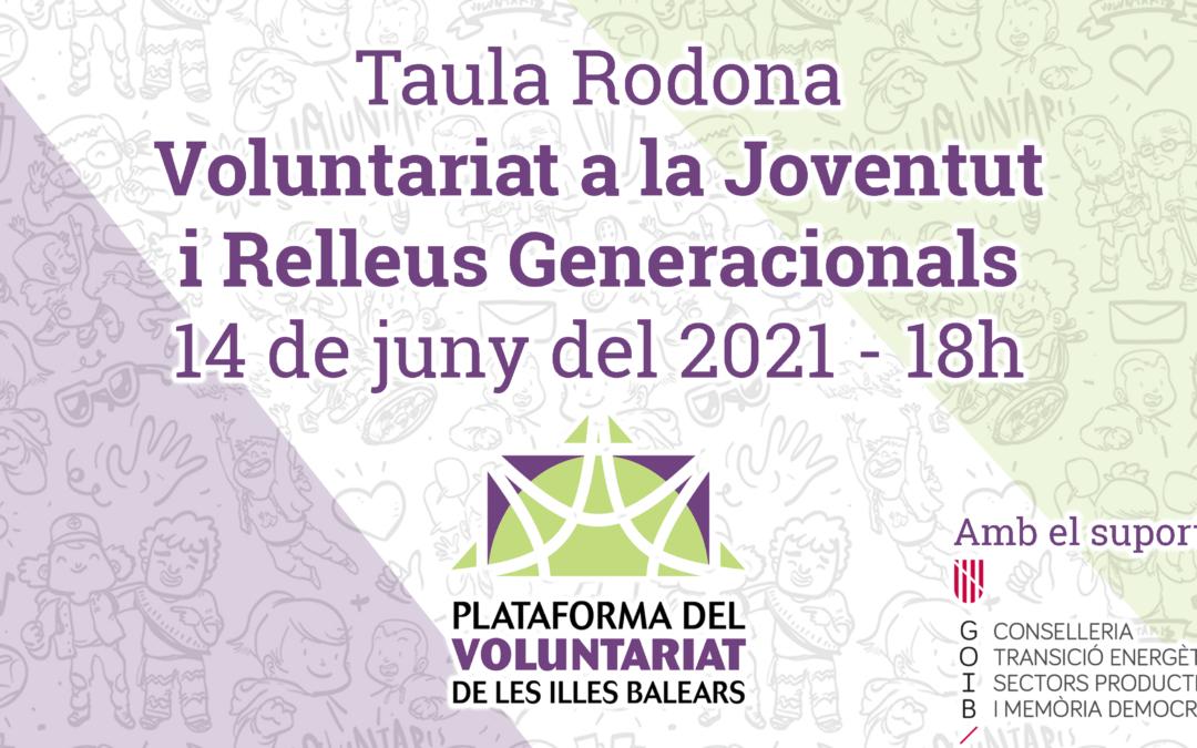 Taula Rodona Voluntariat a la Joventut i Relleus generacionals
